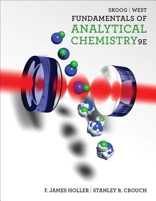 Fundamentals of Analytical Chemistry By Skoog, Douglas A./ West, Donald M./ Holler, F. James/ Crouch, Stanley R.