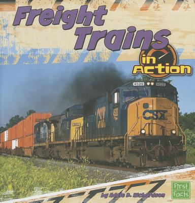 Freight Trains in Action By Richardson, Adele D.