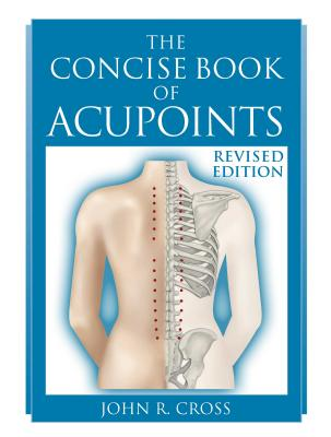 The Concise Book of Acupoints By Cross, John R.